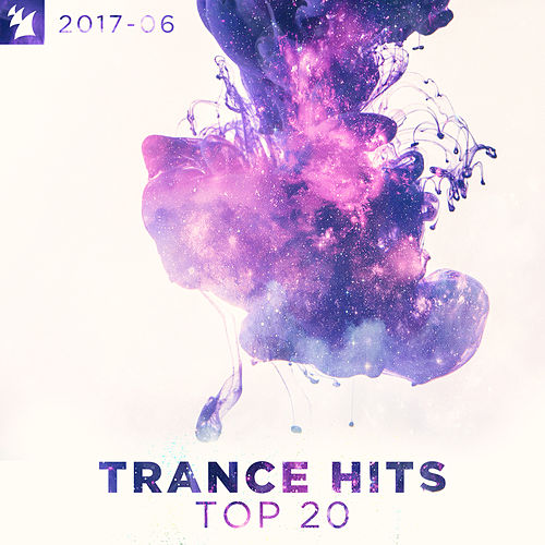 Trance Hits Top 20 - 2017-06 von Various Artists
