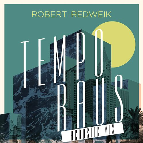 Tempo Raus (Acoustic Mix) by Robert Redweik