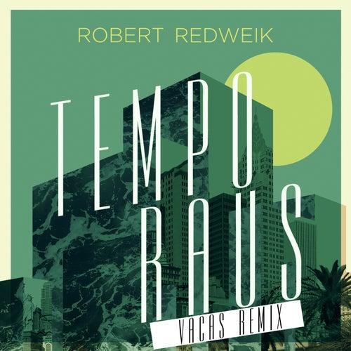 Tempo Raus (Vacas Remix) by Robert Redweik