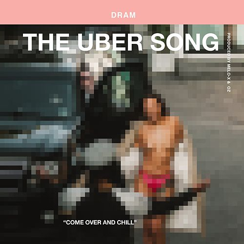 The Uber Song by D.R.A.M.