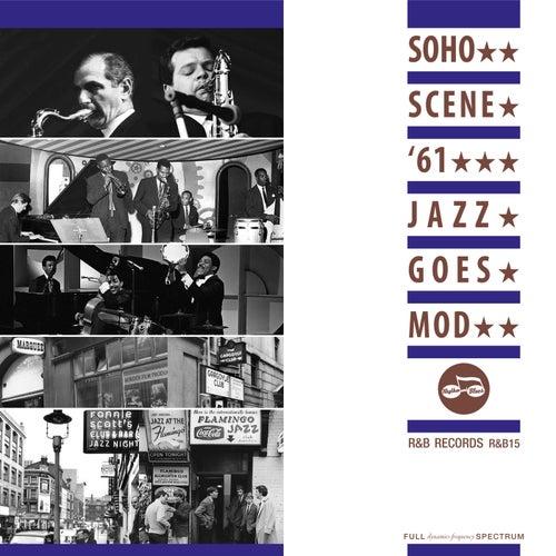 Soho Scene '61: Jazz Goes Mod de Various Artists