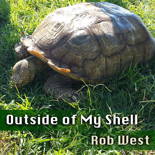 Outside of My Shell de Rob West