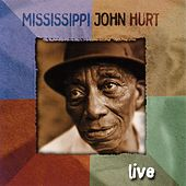 Live (Vanguard) by Mississippi John Hurt
