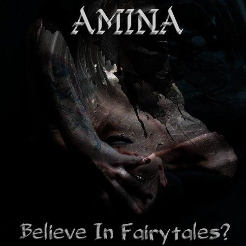 Believe In Fairytales? von Amina