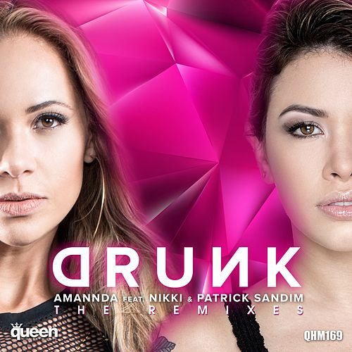 Drunk (The Remixes) de Amannda