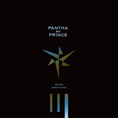 The Triad - Ambient Versions by Pantha Du Prince