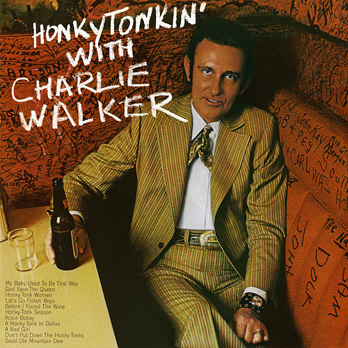 Honky Tonkin' with Charlie Walker by Charlie Walker