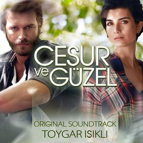 Cesur ve Güzel (Original Soundtrack) by Toygar Işıklı