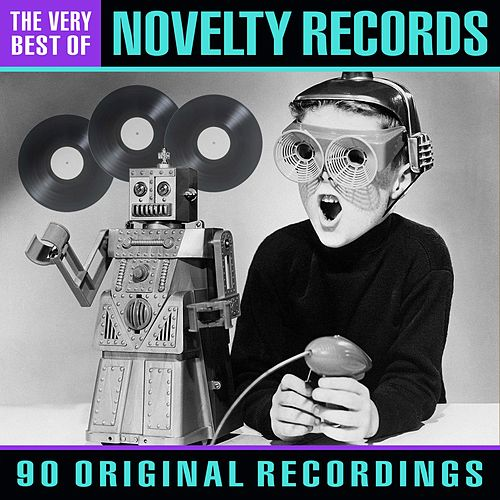 Novelty Records (90 Original Recordings) by Various Artists