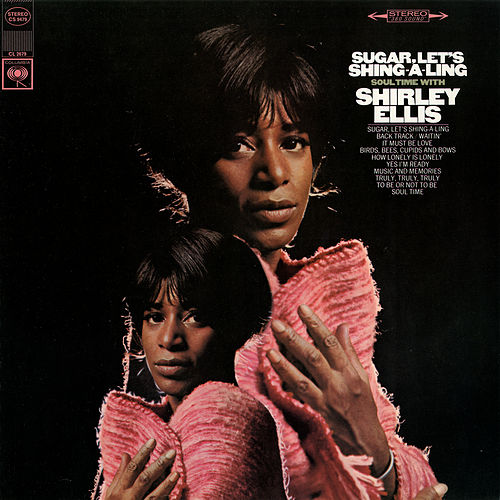 Sugar, Let's Shing-A-Ling by Shirley Ellis