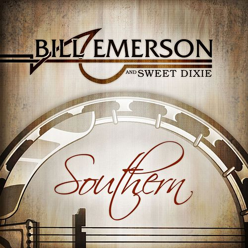 Southern by Bill Emerson And Sweet Dixie