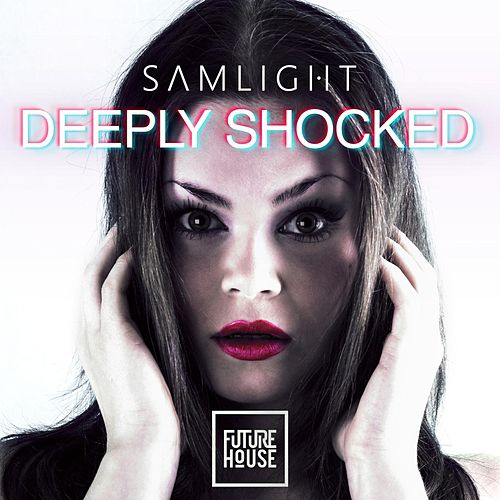 Deeply Shocked by Samlight