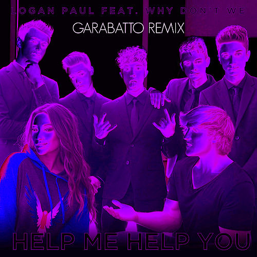 Help Me Help You (feat. Why Don't We) (GARABATTO Remix) von Logan Paul