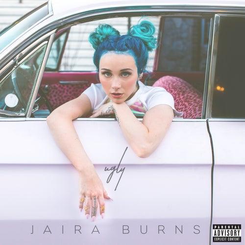 Ugly by Jaira Burns