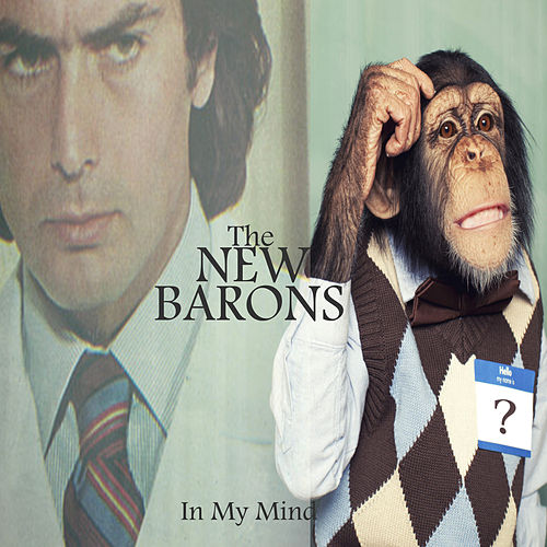 In My Mind by The New Barons