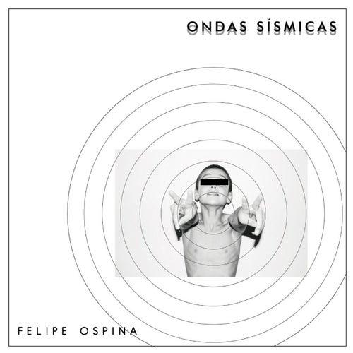 Ondas Sísmicas de Felipe Ospina