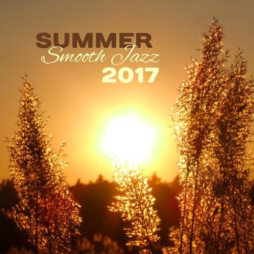 Summer Smooth Jazz 2017 – Relaxing Jazz, Instrumental Piano, Fresh Jazz, Relaxed Jazz von Relaxing Piano Music Relaxing Piano Music Consort