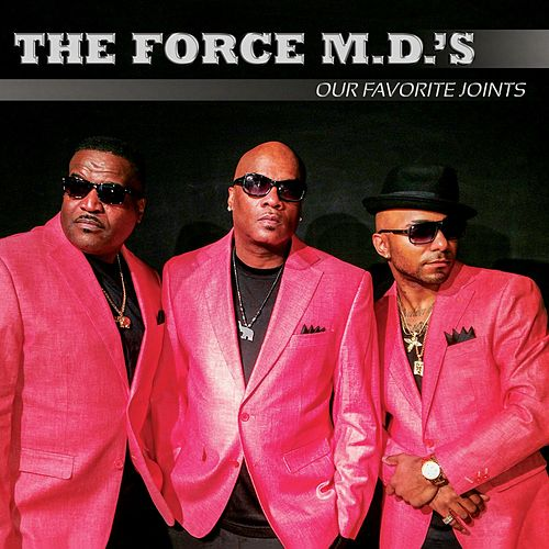 Our Favorite Joints by Force M.D.'s