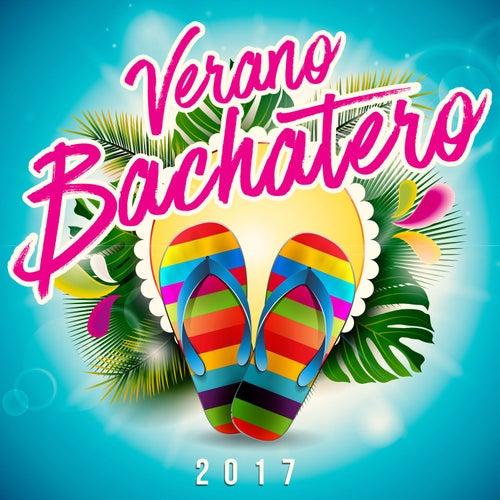 Verano Bachatero 2017 de Various Artists