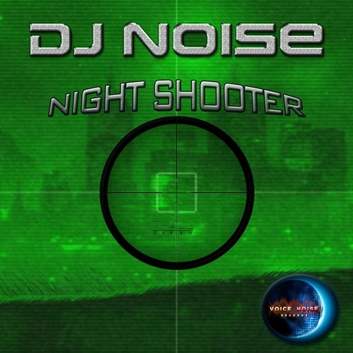 Night Shooter by DJ Noise