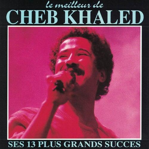 Le meilleur de Cheb Khaled (Ses 13 plus grands succès) de Khaled (Rai)