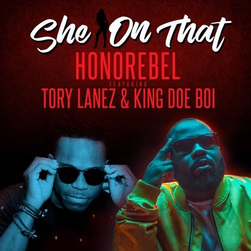 She on That (feat.Tory Lanez & King Doe Boi) - Single de Honorebel