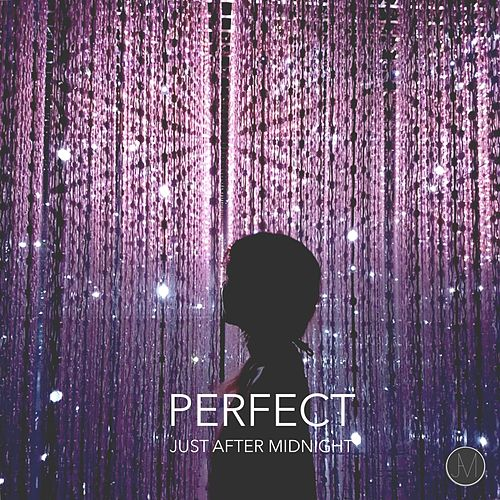 Perfect by Just After Midnight