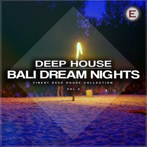 Deep House Bali Dream Nights, Vol. 2 by Various Artists