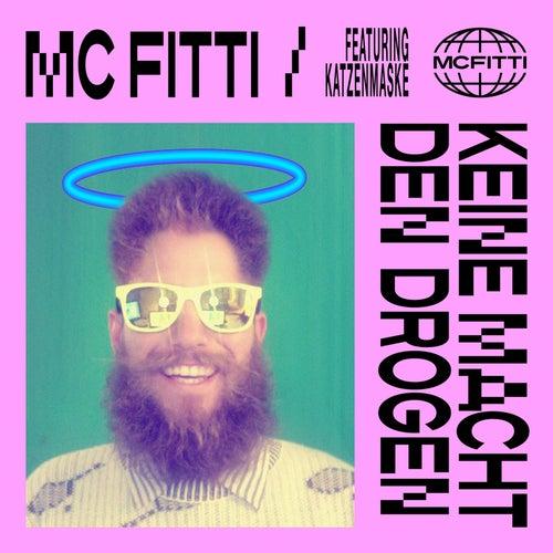 Keine Macht den Drogen von Mc Fitti