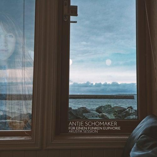 Für einen Funken Euphorie (Akustik Session) by Antje Schomaker