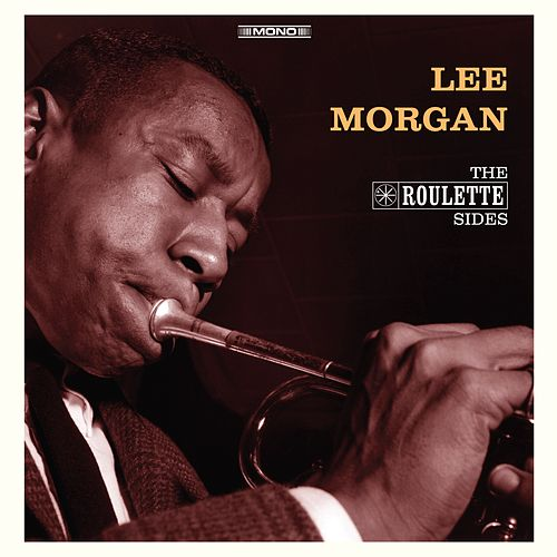 The Roulette Sides (In Mono) by Lee Morgan