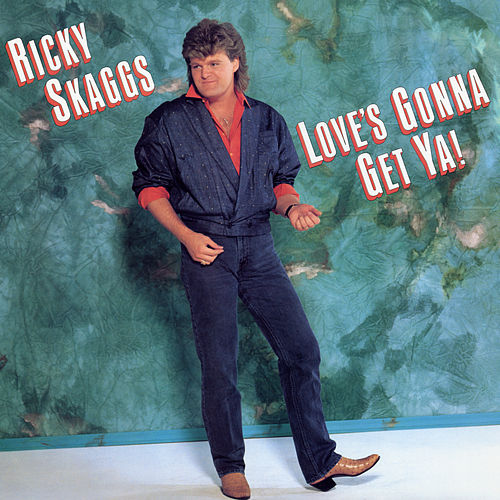 Love's Gonna Get Ya! by Ricky Skaggs