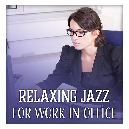 Relaxing Jazz for Work in Office – Concentration    by Classical