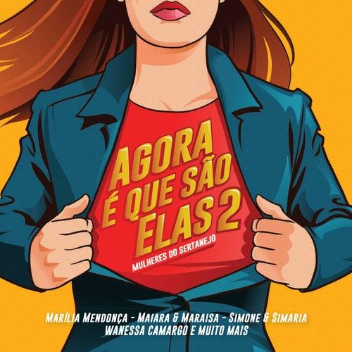 Agora É Que São Elas 2 - Mulheres do Sertanejo (Ao Vivo) de Various Artists