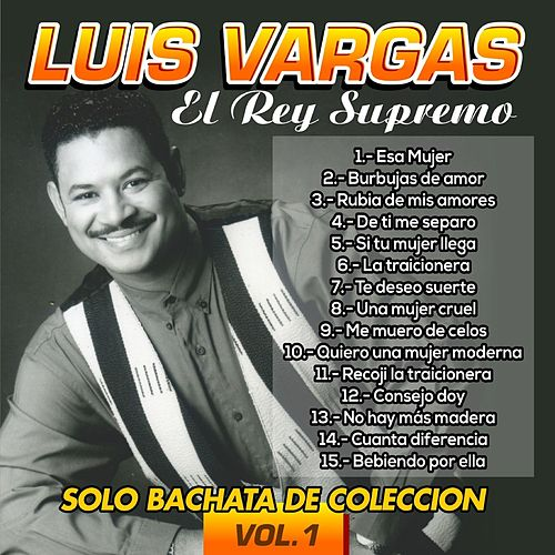 Solo Bachata de Colección, Vol. 1 von Luis Vargas