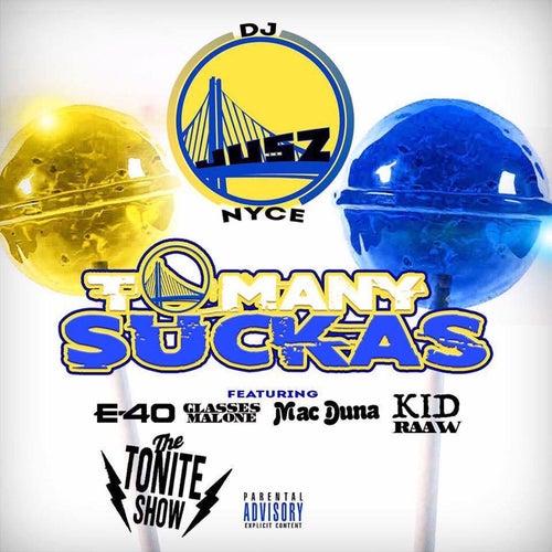 Too Many Suckas von DJ Jusz Nyce