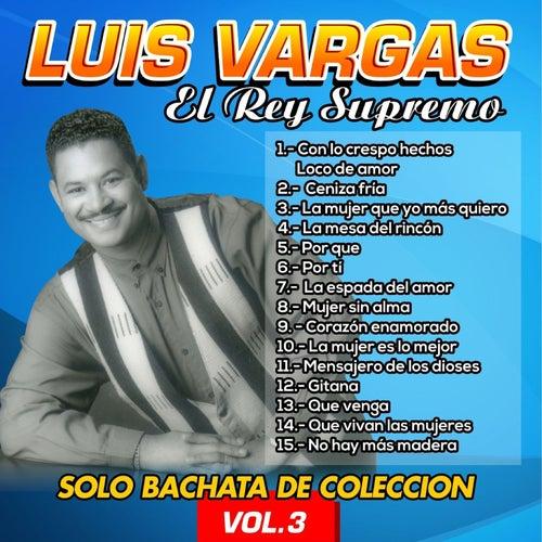 Solo Bachata de Colección, Vol. 3 von Luis Vargas