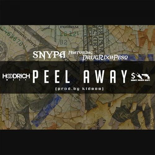 Peel Away (feat. Drugrixh Peso) de Snypa