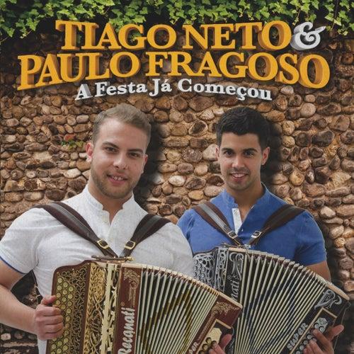 A Festa Já Começou by Tiago Neto & Paulo Fragoso