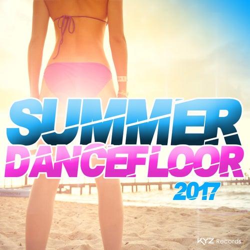 Summer Dancefloor 2017 by Various Artists