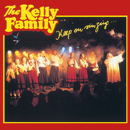 Keep On Singing von The Kelly Family