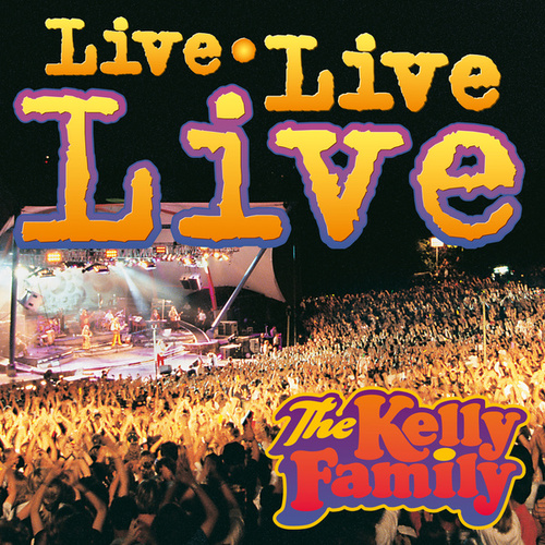 Live Live Live von The Kelly Family