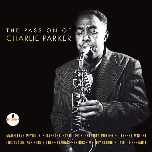 The Passion Of Charlie Parker by Various Artists