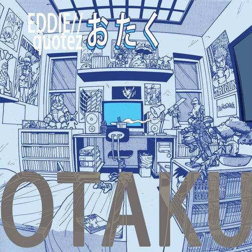 Otaku by Eddie Quotez