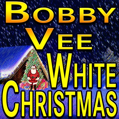 Bobby Vee White Christmas by Bobby Vee