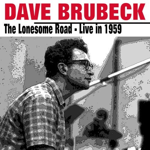Dave Brubeck   The Lonesome Road  Live in 1959 de Dave Brubeck