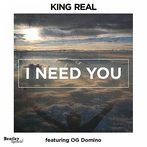 I Need You von The King Real