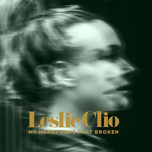 My Heart Ain't That Broken EP by Leslie Clio