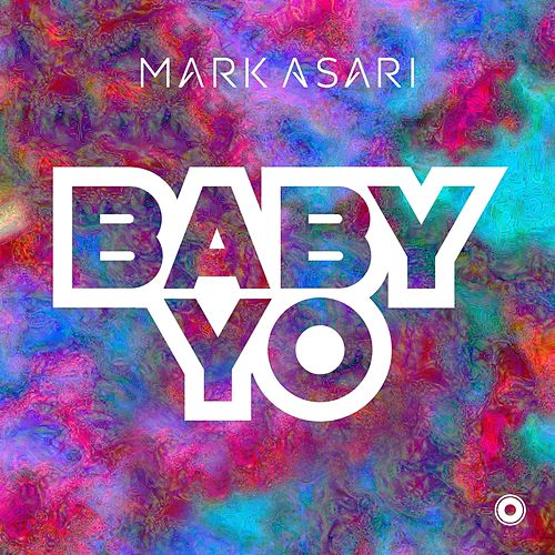 Baby Yo by Mark Asari