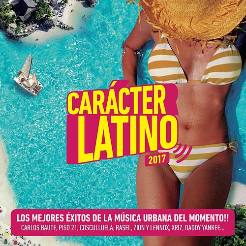 Carácter Latino 2017 by Various Artists